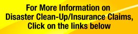 for more information on disaster clean-up. insurance claims, click on the links below
